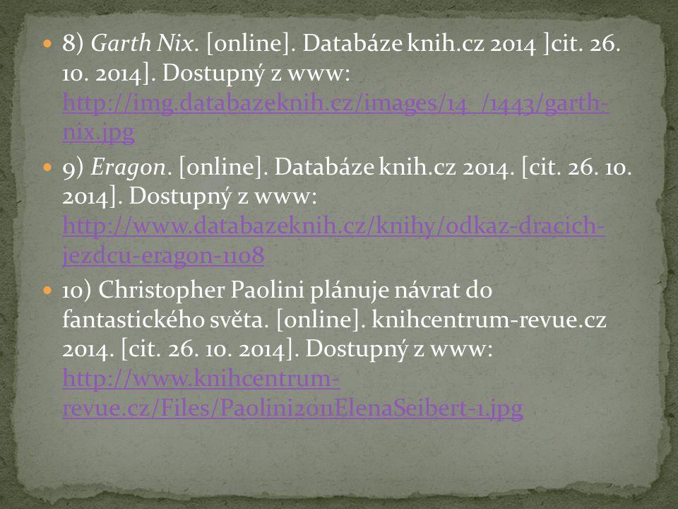 8) Garth Nix. [online]. Databáze knih. cz 2014 ]cit. 26. 10. 2014]